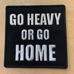 Patch Go Heavy Or Go Home - 85 x 85 mm with velcro